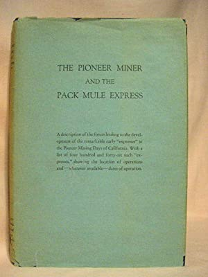 THE PIONEER MINER AND THE PACK MULE EXPRESS: Wiltsee, Ernest A.