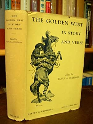 THE GOLDEN WEST IN STORY AND VERSE: Coleman, Rufus A., editor