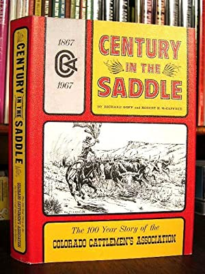 CENTURY IN THE SADDLE: Goff, Richard, and Robert H. McCaffree