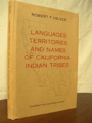 LANGUAGES, TERRITORIES, AND NAMES OF CALIFORNIA INDIAN TRIBES: Heizer, Robert F.
