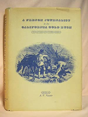 A FRENCH JOURNALIST IN THE CALIFORNIA GOLD RUSH: THE LETTERS OF ETIENNE DERBEC: Nasatir, A.P., ...