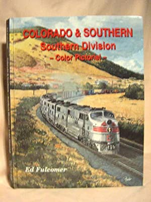 COLORADO & SOUTHERN SOUTHERN DIVISION, COLOR PICTORIAL: Fulcomer, Ed