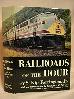 RAILROADS OF THE HOUR: Farrington, S. Kip, Jr.