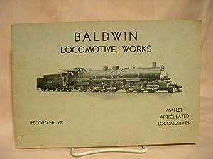 "MALLET ARTICULATED LOCOMOTIVES, RECORD NO. 68; CODE WORD ""RECTITUDE"""