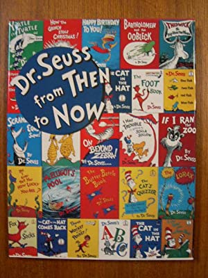 DR. SEUSS FROM THEN TO NOW: A CATALOGUE OF THE RETROSPECTVE EXHIBITION.: Dr. Seuss.