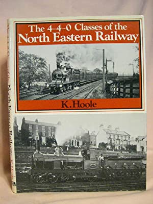 THE 4-4-0 CLASES OF THE NORTH EASTERN RAILWAY: Hoole, K.