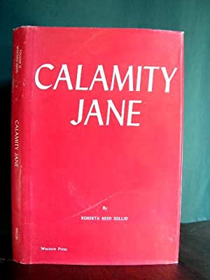CALAMITY JANE: A STUDY IN HISTORICAL CRITISM: Sollid, Roberta Beed