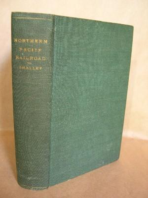 HISTORY OF THE NORTHERN PACIFIC RAILROAD: Smalley, Eugene V.
