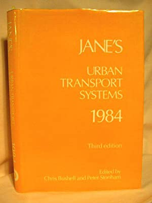 JANE'S URBAN TRANSPORT SYSTEMS 1984: Bushell, Chris, and Peter Stonham, editors