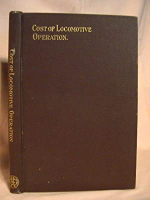 THE COST OF LOCOMOTIVE OPERATION: Henderson, George R.
