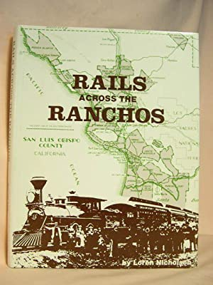 RAILS ACROSS THE RANCHOS: Nicholson, Loren