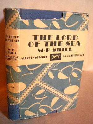 THE LORD OF THE SEA: Shiel, M.P.