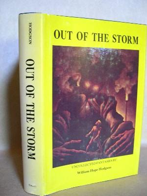 OUT OF THE STORM: UNCOLLECTED FANTASIES: Hodgson, William Hope