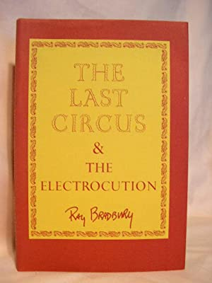 THE LAST CIRCUS & THE ELECTROCUTION: Bradbury, Ray
