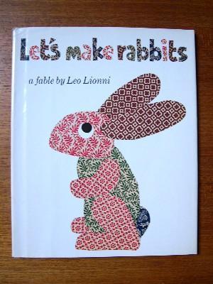LET'S MAKE RABBITS: A FABLE BY LEO LIONNI: Lionni, Leo