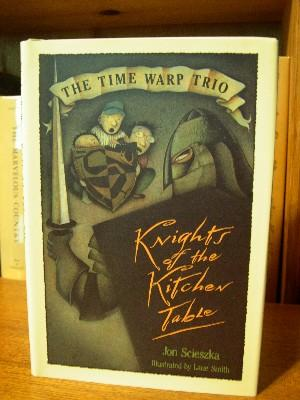 KNIGHTS OF THE KITCHEN TABLE: THE TIME WARP TRIO: Scieszka, Jon