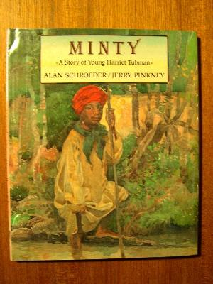 MINTY: A STORY OF YOUNG HARRIET TUBMAN: Schroeder, Alan