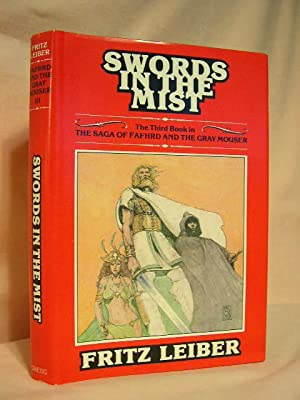 SWORDS IN THE MIST [THE SAGA OF FAFHRD AND THE GRAY MOUSER]: Leiber, Fritz