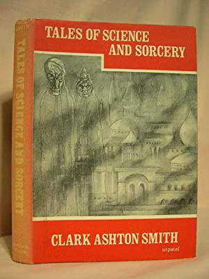 TALES OF SCIENCE AND SORCERY: Smith, Clark Ashton