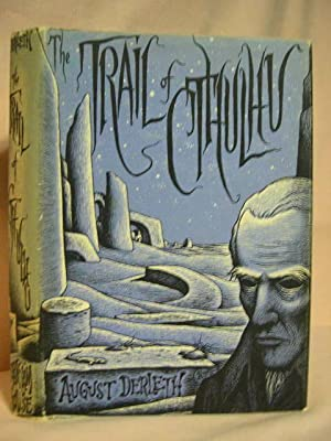 THE TRAIL OF CTHULHU: Derleth, August
