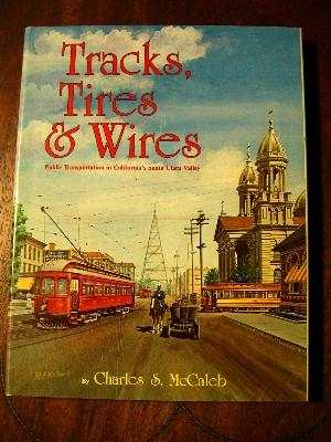 TRACKS, TIRES & WIRES, PUBLIC TRANSPORTATION IN CALIFORNIA'S SANTA CLARA VALLEY. ...