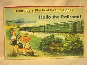 HALLO THE RAILROAD!