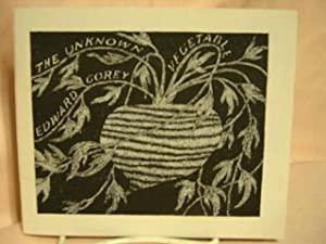 THE UNKNOWN VEGETABLE: Gorey, Edward