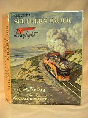 SOUTHERN PACIFIC DAYLIGHT TRAIN 98-99, VOLUME 1: Wright, Richard K.