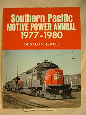 SOUTHERN PACIFIC MOTIVE POWER ANNUAL 1977-1980: Jewell, Donald V.