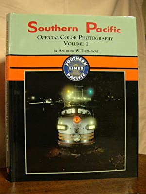 SOUTHERN PACIFIC OFFICIAL COLOR PHOTOGRAPHY, VOLUME 1: Thompson, Anthony W.