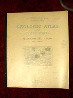 GEOLOGIC ATLAS OF THE UNITED STATES; MAYNARDVILLE FOLIO, TENNESSEE; FOLIO 75: Keith, Arthur, and ...