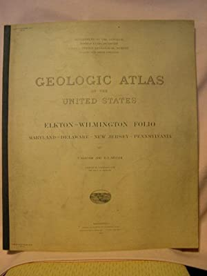 GEOLOGIC ATLAS OF THE UNITED STATES; ELKTON-WILMINGTON FOLIO, MARYLAND-DELAWARE-NEW ...