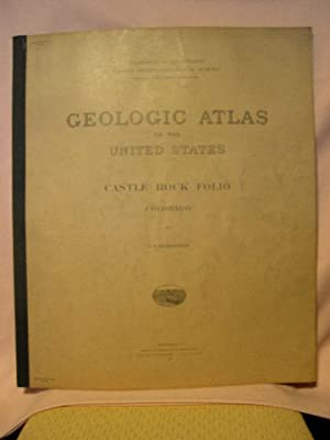 GEOLOGIC ATLAS OF THE UNITED STATES; CASTLE ROCK FOLIO, COLORADO; FOLIO 198: Richardson, G.B., and ...