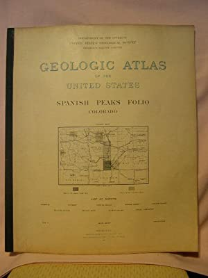 GEOLOGIC ATLAS OF THE UNITED STATES; SPANISH PEAKS FOLIO, COLORADO; FOLIO 71: Hills, R.C., and ...
