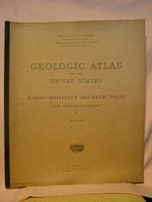 GEOLOGIC ATLAS OF THE UNITED STATES; RATON-BRILLIANT-KOEHLER FOLIO, NEW MEXICO-COLORADO; FOLIO 214:...