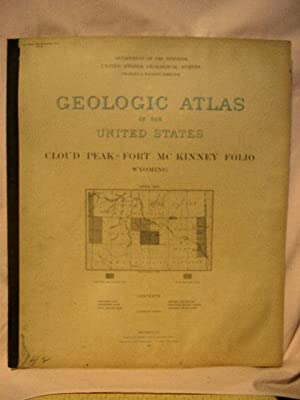GEOLOGIC ATLAS OF THE UNITED STATES; CLOUD PEAK-FORT McKINNEY FOLIO, WYOMING; FOLIO 142: Darton, ...