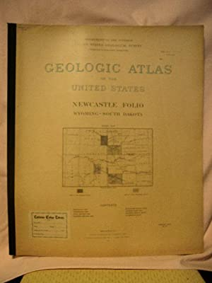 GEOLOGIC ATLAS OF THE UNITED STATES; NEWCASTLE FOLIO, WYOMING-SOUTH DAKOTA; FOLIO 107: Darton, N.H....