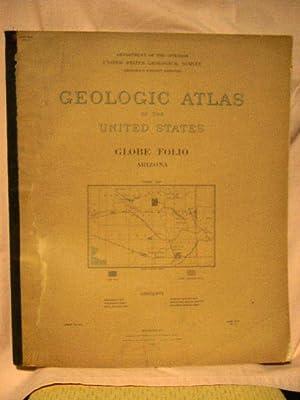 GEOLOGIC ATLAS OF THE UNITED STATES; GLOBE FOLIO, ARIZONA; FOLIO 111: Ransome, Frederick Leslie, ...