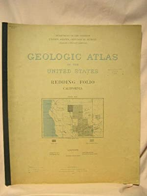 GEOLOGIC ATLAS OF THE UNITED STATES; REDDING FOLIO, CALIFORNIA; FOLIO 138: Diller, J.S.