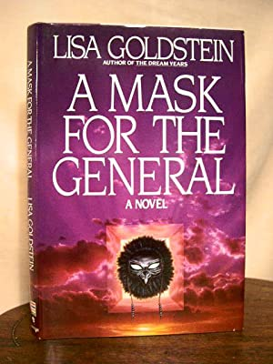 A MASK FOR THE GENERAL: Goldstein, Lisa
