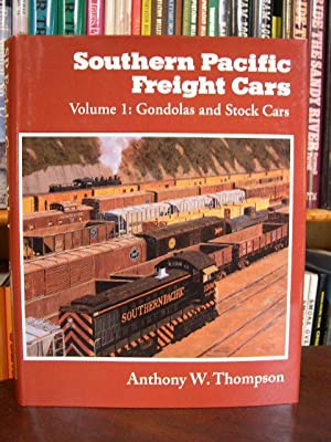SOUTHERN PACIFIC FREIGHT CARS, VOLUME 1: GONDOLAS AND STOCK CARS: Thompson, Anthony W.