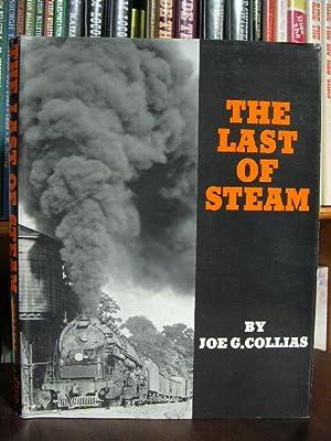 THE LAST OF STEAM: Collias, Joe G.