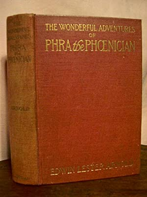 THE WONDERFUL ADVENTURES OF PHRA THE PHOENICIAN: Arnold, Edwin Lester