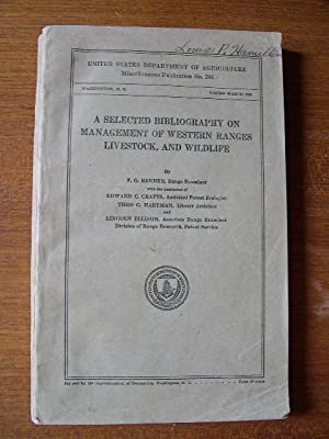A SELECTED BIBLIOGRAPHY ON MANAGEMENT OF WESTERN RANGES , LIVESTOCK, AND WILDLIFE; UNITED STATES ...