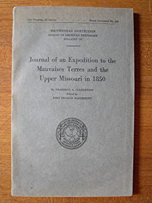JOURNAL OF AN EXPEDITION TO THE MAUVAISES TERRES AND THE UPPER MISSOURI IN 1850; SMITHSONIAN ...