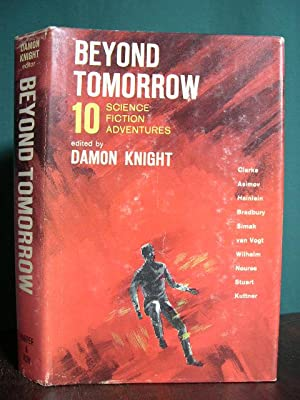 BEYOND TOMORROW; TEN SCIENCE FICTION ADVENTURES: Knight, Damon, editor