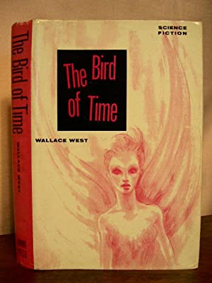 THE BIRD OF TIME: West, Wallace
