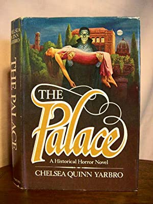 THE PALACE, AN HISTORICAL NOVEL: Yarbro, Chelsea Quinn