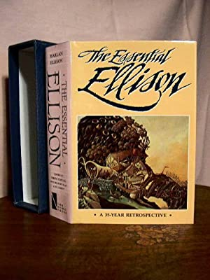 THE ESSENTIAL ELLISON; A 35-YEAR RETROSPECTIVE: Ellison, Harlan. Terry Dowling, Richard Delap and ...