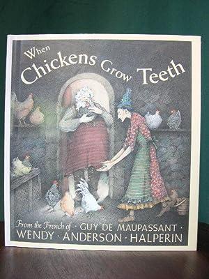 WHEN CHICKENS GROW TEETH: Halperin, Wendy Anderson;